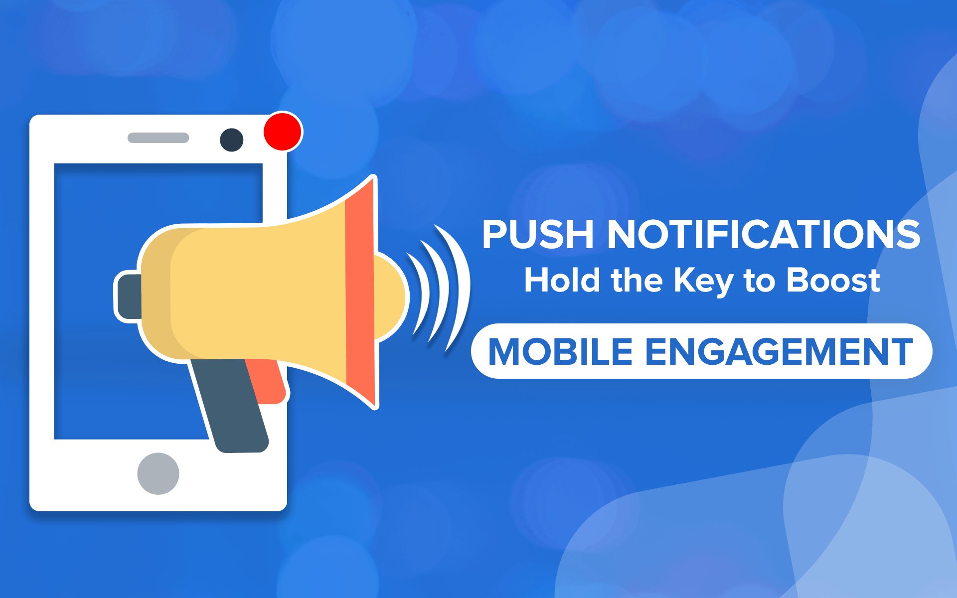Push Notifications Hold the Key to Boost Mobile Engagement
